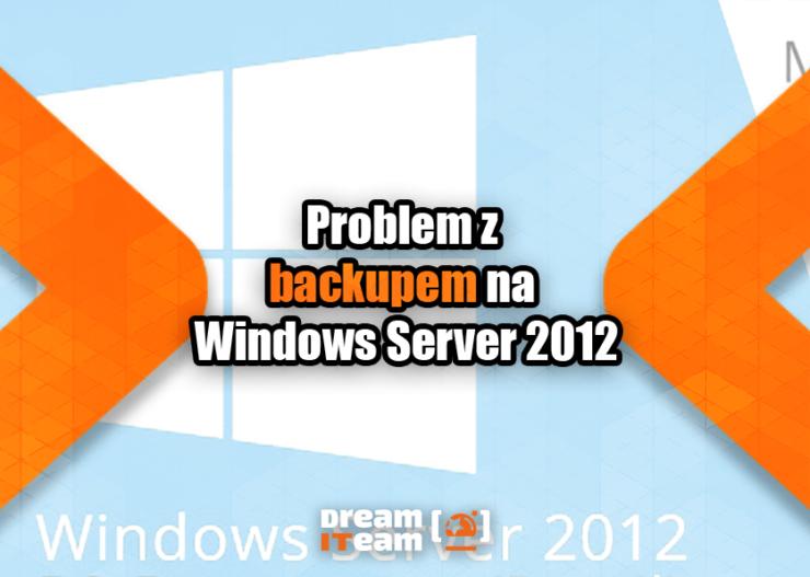 Problem z backupem na Windows Server 2012