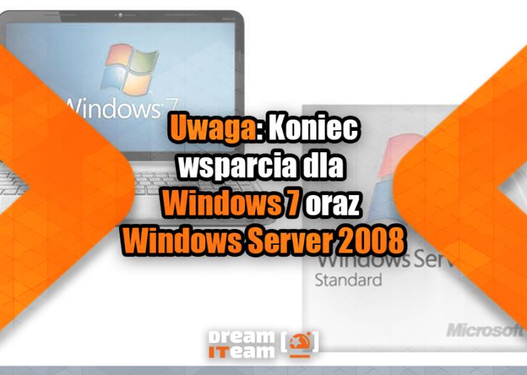 Uwaga Koniec wsparcia dla Windows 7 oraz Windows Server 2008