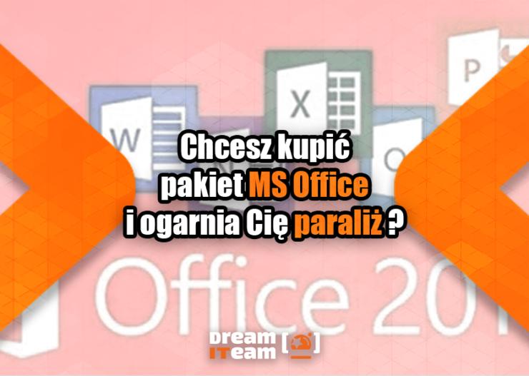 Chcesz kupić pakiet MS Office i ogarnia cię paraliż
