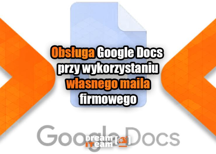Obsługa Google Docs przy wykorzystaniu własnego maila firmowego