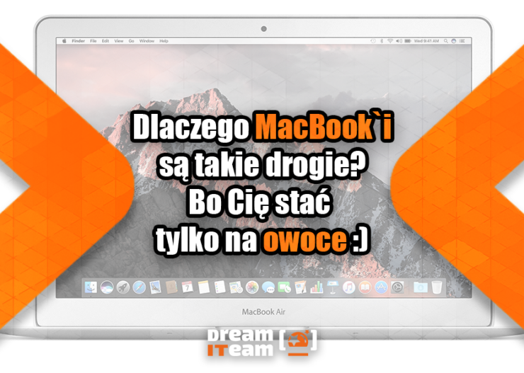 Dlaczego MacBook`i są takie drogie Bo Cię stać tylko na owoce
