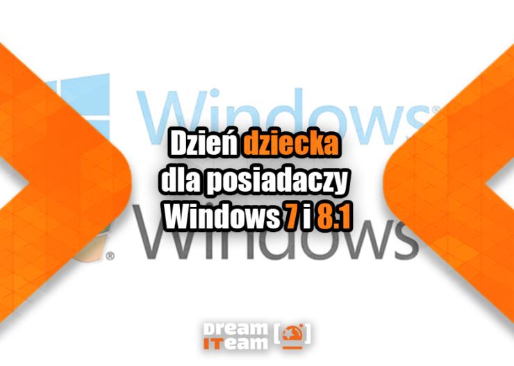 Dzień dziecka dla posiadaczy Windows 7 i 8.1
