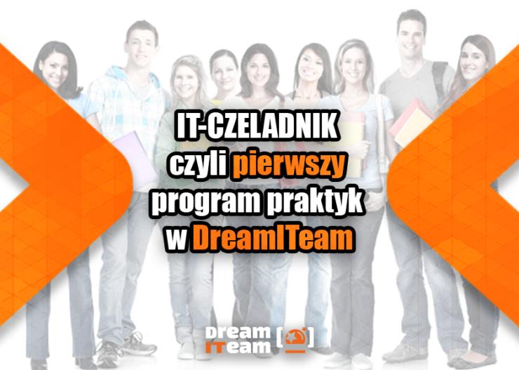 IT-CZELADNIK czyli pierwszy program praktyk w DreamITeam