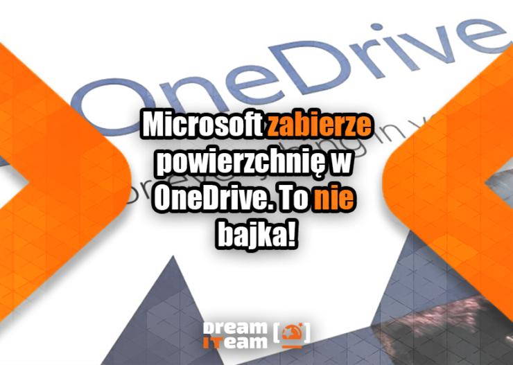 Microsoft zabierze powierzchnię w OneDrive. To nie bajka_