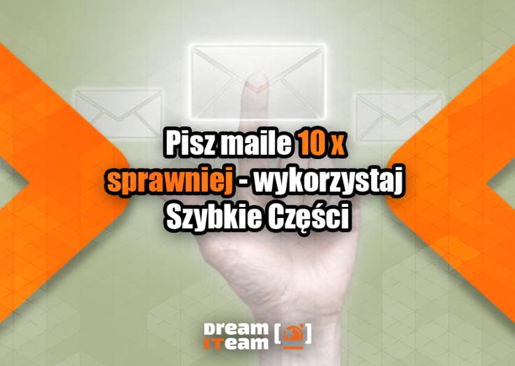 Pisz maile 10 x sprawniej - wykorzystaj Szybkie Części