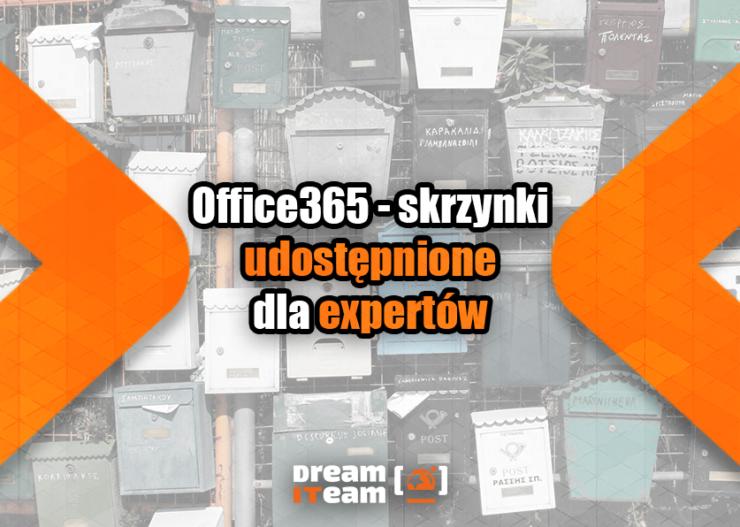 Office365 - skrzynki udostępnione dla expertów