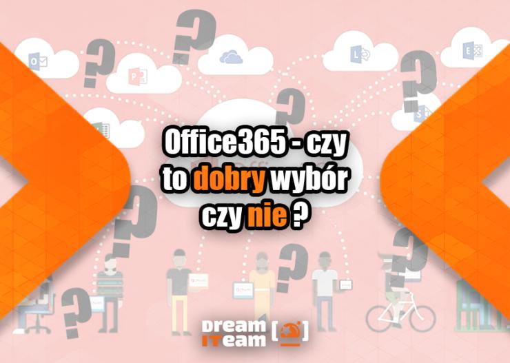Office365 - czy to dobry wybór czy nie