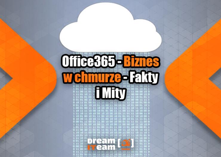 Office365 - Biznes w chmurze - Fakty i Mity