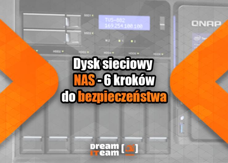 Dysk Sieciowy NAS - 6 kroków do bezpieczeństwa